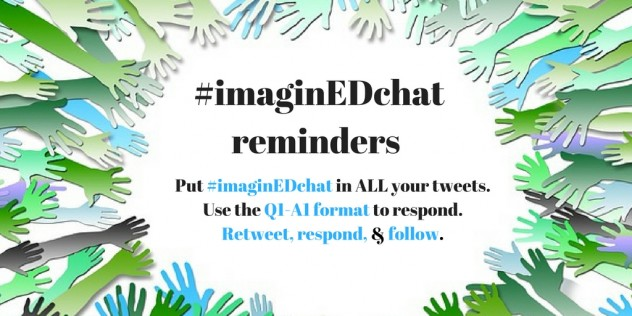 #imaginEDchat reminders #im